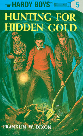 Hardy Boys 05: Hunting for Hidden Gold by Franklin W. Dixon