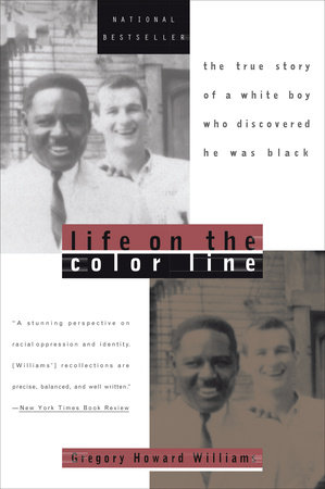 Life on the Color Line by Gregory Howard Williams