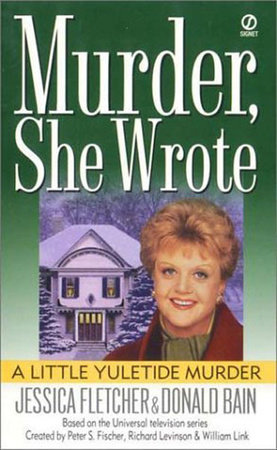 Murder, She Wrote: A Little Yuletide Murder by Jessica Fletcher and Donald Bain