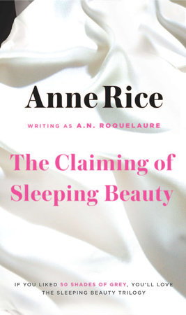 The Claiming of Sleeping Beauty by A. N. Roquelaure and Anne Rice
