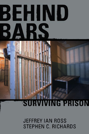 Behind Bars by Jeffrey Ross and Stephen C. Richards Ph.D.