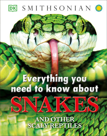 Everything You Need to Know About Snakes PB Scholastic