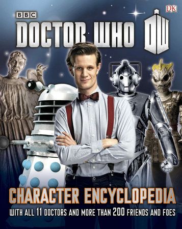 Doctor Who: Character Encyclopedia by Annabel Gibson, Moray Laing and Jason Loborik