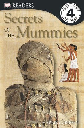 DK Readers L4: Secrets of the Mummies by Harriet Griffey