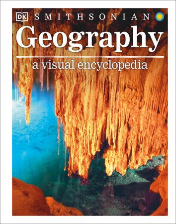 Geography: A Visual Encyclopedia