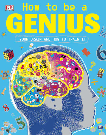 How to Be a Genius by DK Publishing