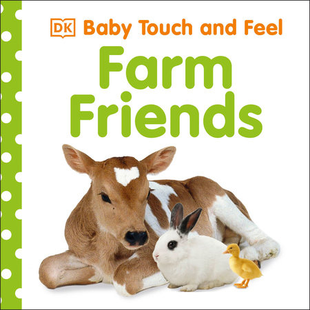 Baby Touch and Feel: Farm Friends by DK
