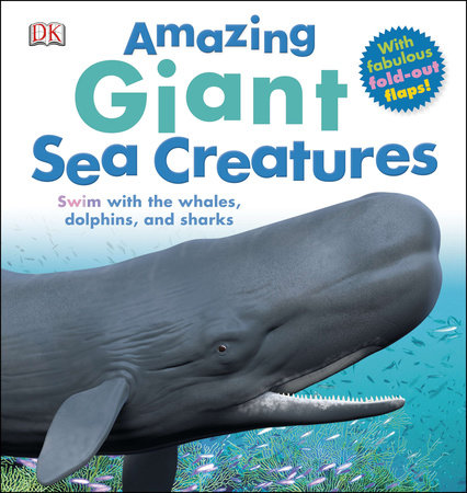 Amazing Giant Sea Creatures by DK Publishing