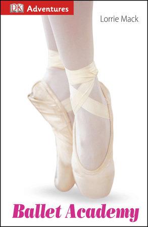 DK Adventures: Ballet Academy
