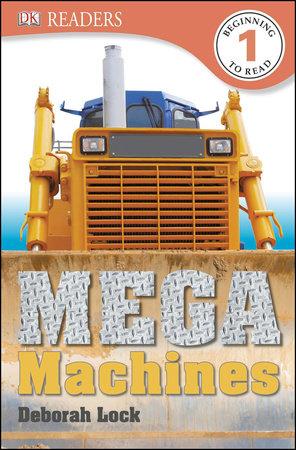 DK Readers L1: Mega Machines by Deborah Lock