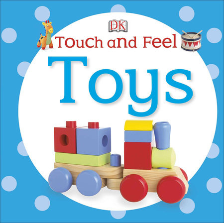 Touch and Feel: Toys by DK Publishing