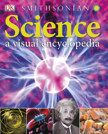 Science: A Visual Encyclopedia PB Scholastic by DK Publishing