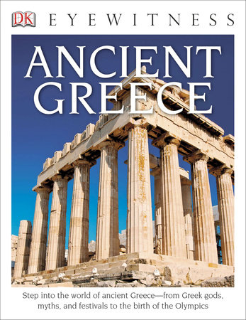 DK Eyewitness Books: Ancient Greece by Anne Pearson