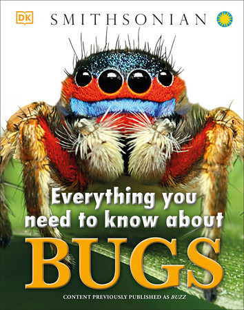 Everything You Need to Know About Bugs by DK Publishing