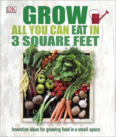 Grow All You Can Eat in Three Square Feet