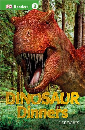 DK Readers L2: Dinosaur Dinners by Lee Davis