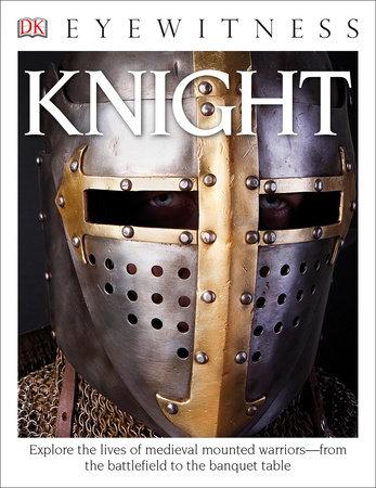 DK Eyewitness Books: Knight by Christopher Gravett