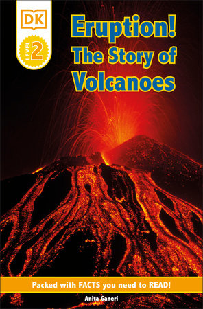 DK Readers L2: Eruption!: The Story of Volcanoes