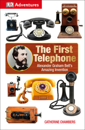 DK Adventures: The First Telephone by DK Publishing