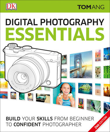 Digital Photography Essentials by Tom Ang
