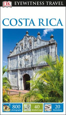 DK Eyewitness Travel Guide Costa Rica by DK Travel