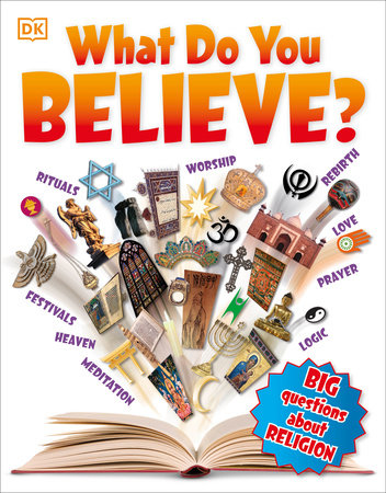 What Do You Believe? by DK Publishing