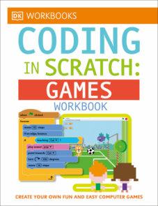DK Workbooks: Coding in Scratch: Games Workbook