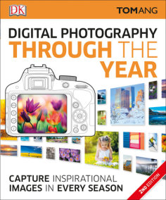 Digital Photography Through the Year, 2nd Edition