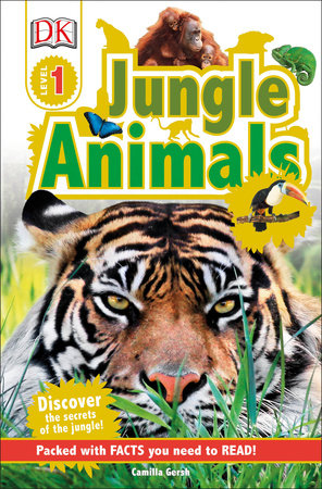 DK Readers L1: Jungle Animals by Camilla Gersh