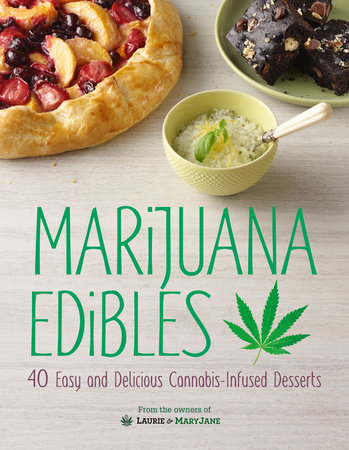 Marijuana Edibles by Laurie Wolf and Mary Thigpen