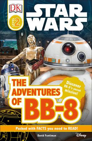 DK Readers L2: Star Wars: The Adventures of BB-8 by David Fentiman