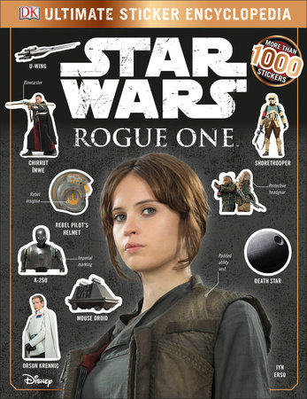 Star Wars: Rogue One: Ultimate Sticker Encyclopedia by Emma Grange