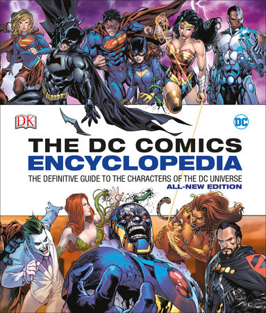 DC Comics Encyclopedia All-New Edition by Matthew K. Manning and Alex Irvine