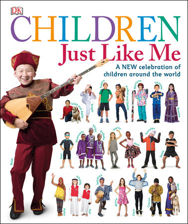 Children Just Like Me by DK