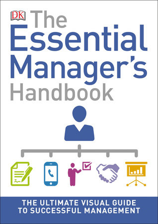 The Essential Manager's Handbook by DK