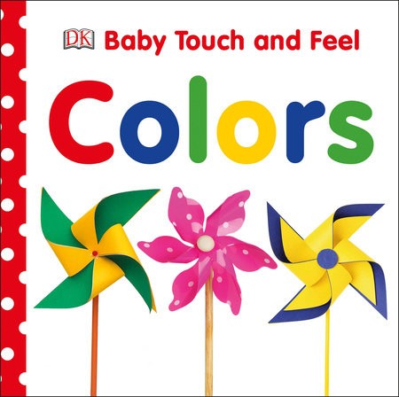 Baby Touch and Feel: Colors by DK