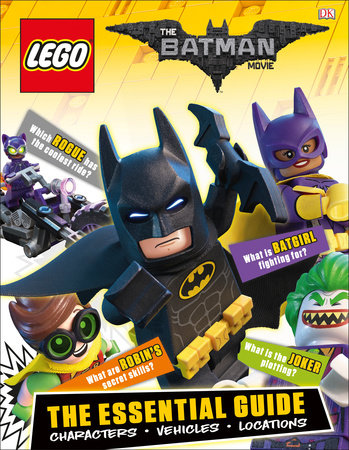 The LEGO® Batman Movie: The Essential Guide by DK