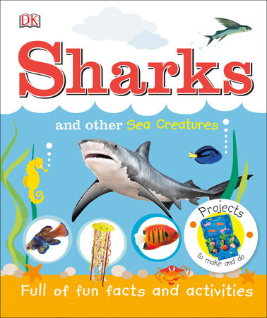 Sharks and Other Sea Creatures by DK