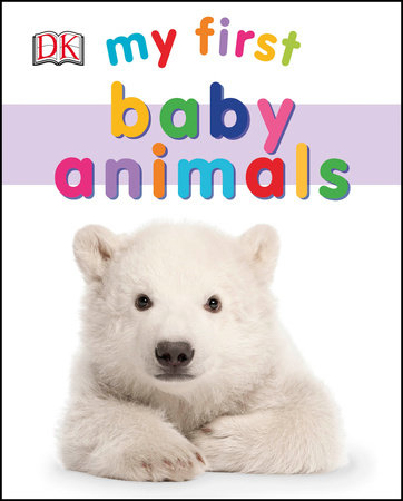 My First Baby Animals by DK