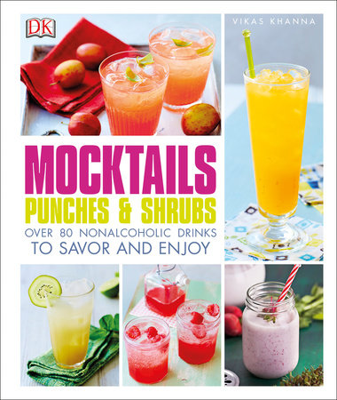 Mocktails, Punches, and Shrubs by Vikas Khanna