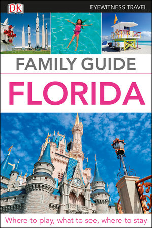 Eyewitness Travel Family Guide Florida by DK Travel