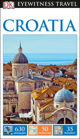 DK Eyewitness Travel Guide: Croatia by DK Travel