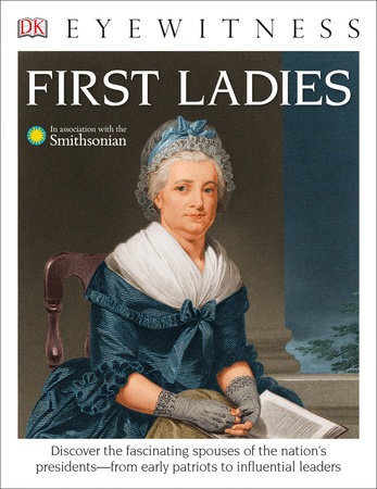 DK Eyewitness Books: First Ladies
