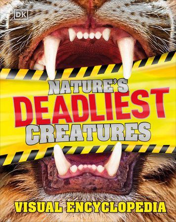 Nature's Deadliest Creatures Visual Encyclopedia by DK