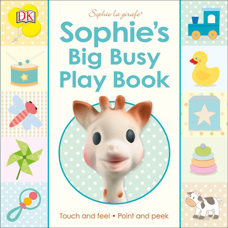 Sophie la girafe: Sophie's Big Busy Play Book by DK