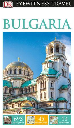 DK Eyewitness Travel Guide: Bulgaria by DK Travel