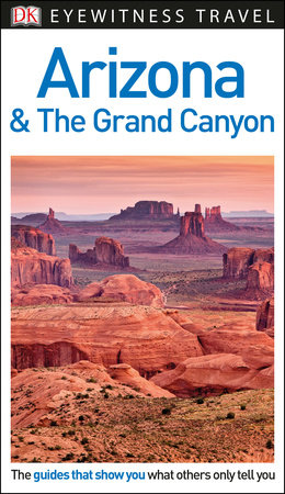 DK Eyewitness Travel Guide Arizona and the Grand Canyon by DK Travel