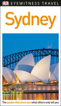 DK Eyewitness Travel Guide: Sydney by DK Travel