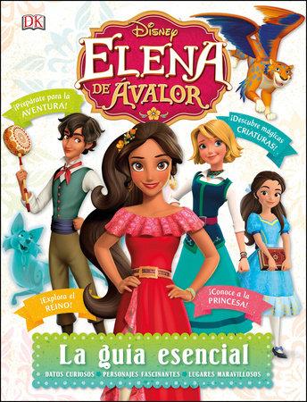 Disney Elena de Avalor: La guia esencial