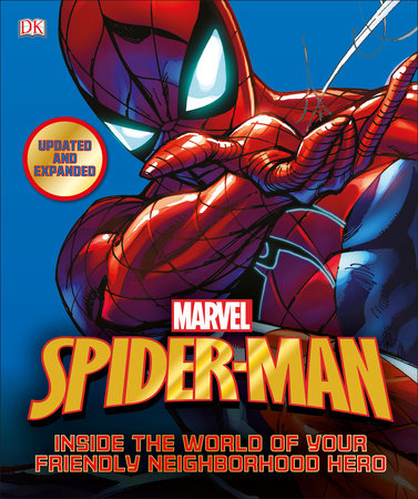 Spider-Man: Inside the World of Your Friendly Neighborhood Hero by DK Publishing